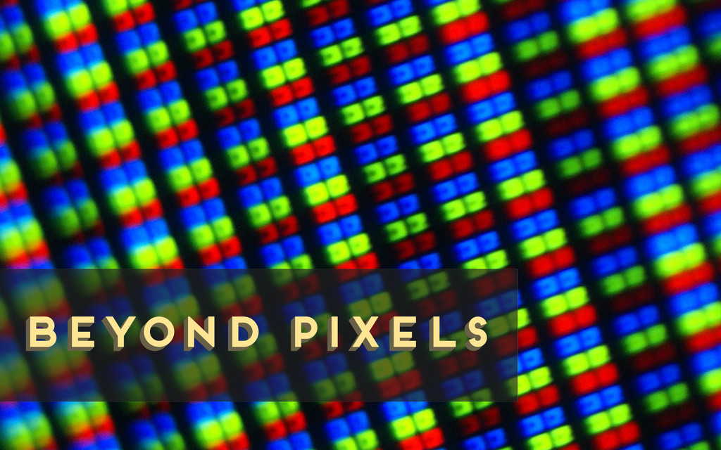 beyond pixels beyond pixels