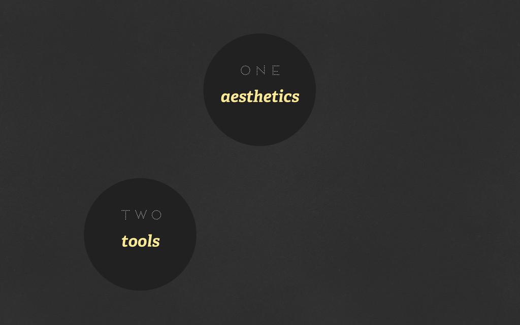 aesthetics one tools two