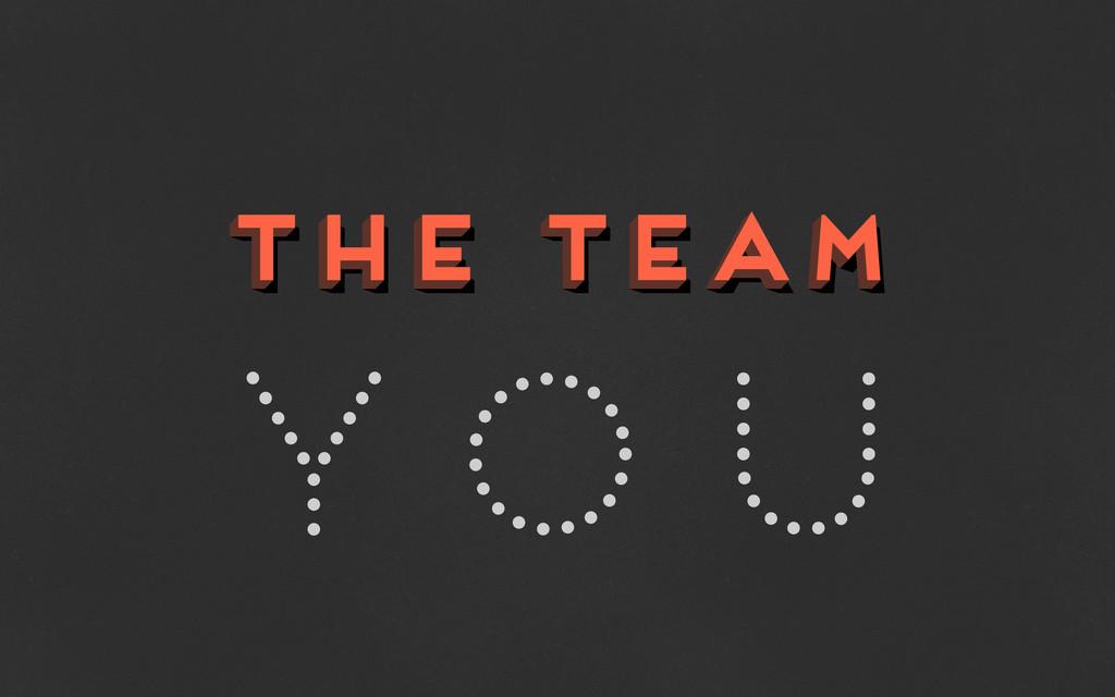 the team the team the team You