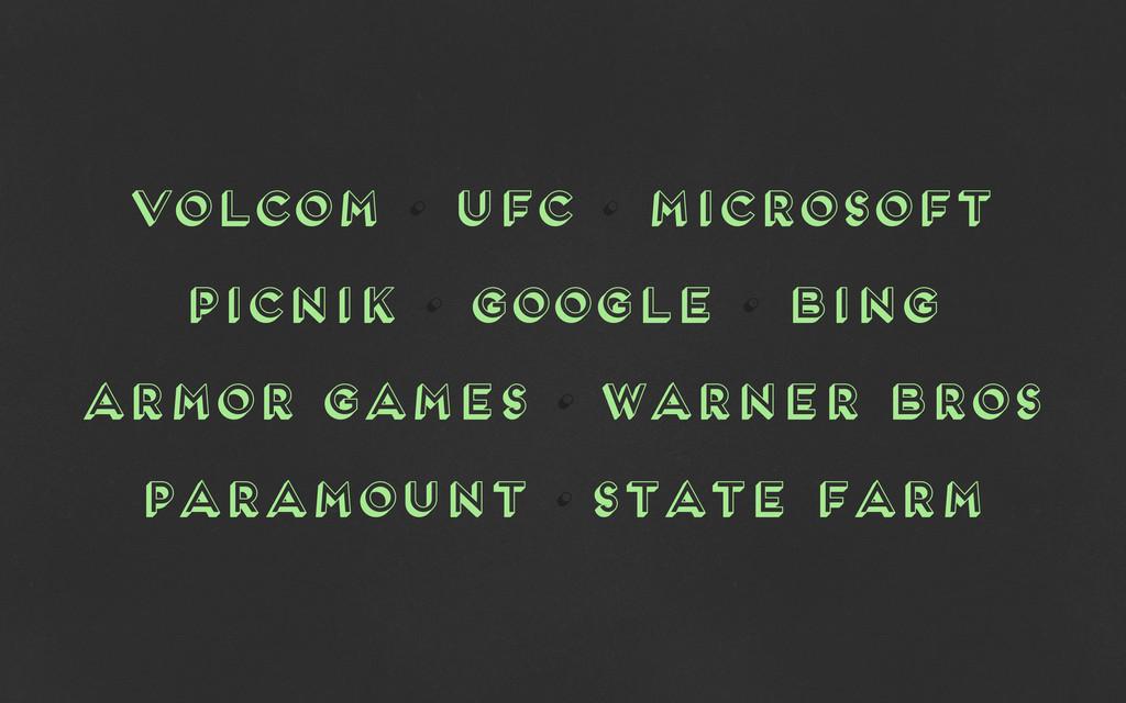 volcom • ufc • microsoft picnik • google • bing...