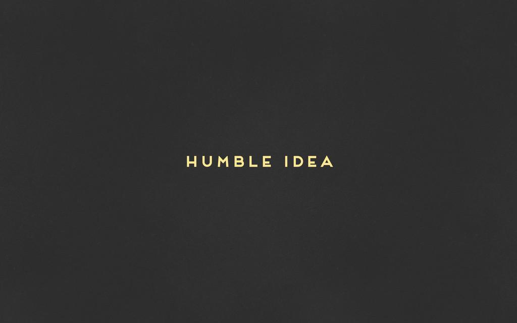 HUMBLE IDEA