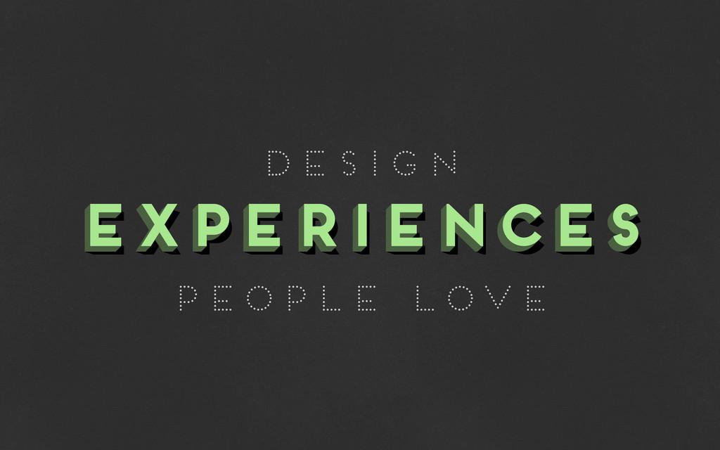 EXPERIENCES EXPERIENCES EXPERIENCES design PEOP...