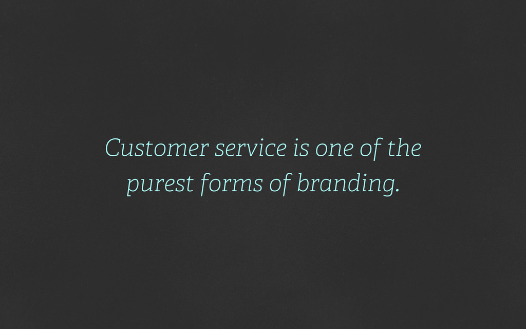 Customer service is one of the purest forms of ...