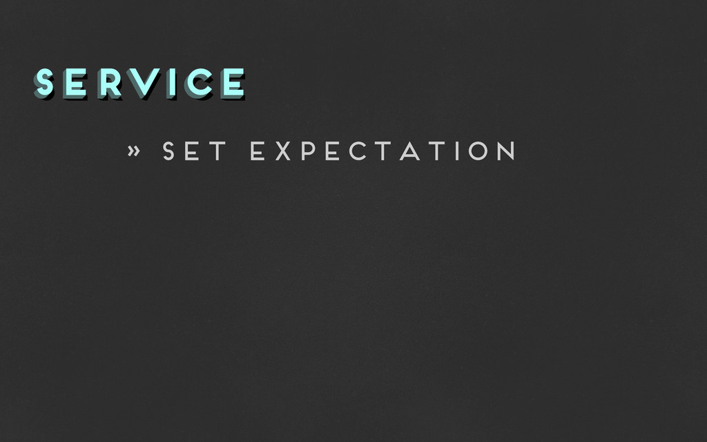 service service service » set expectation