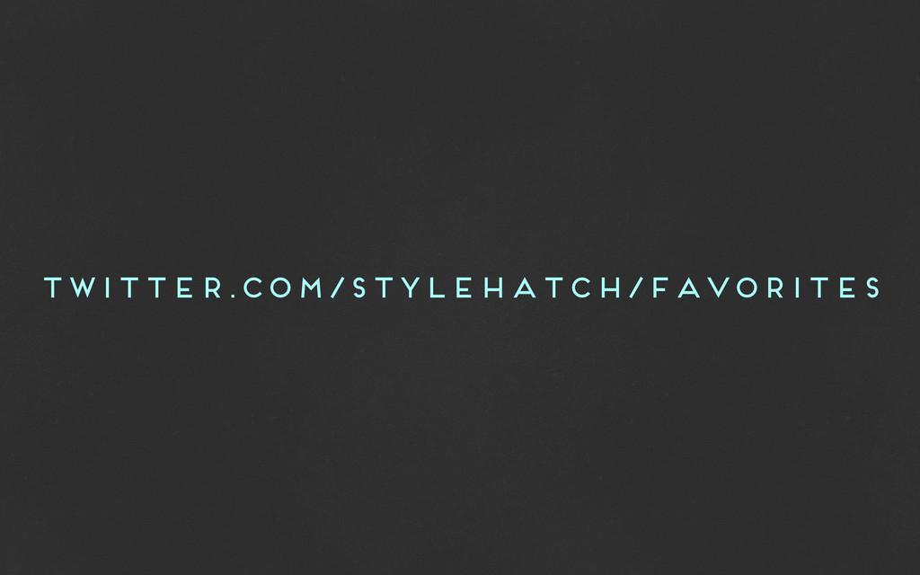 twitter.com/stylehatch/favorites