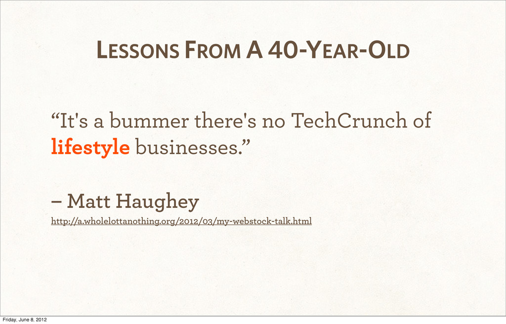 """It's a bummer there's no TechCrunch of lifesty..."