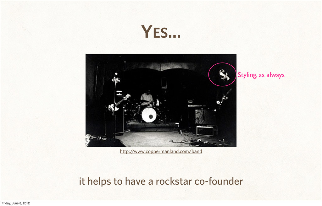 YES... it helps to have a rockstar co-founder h...