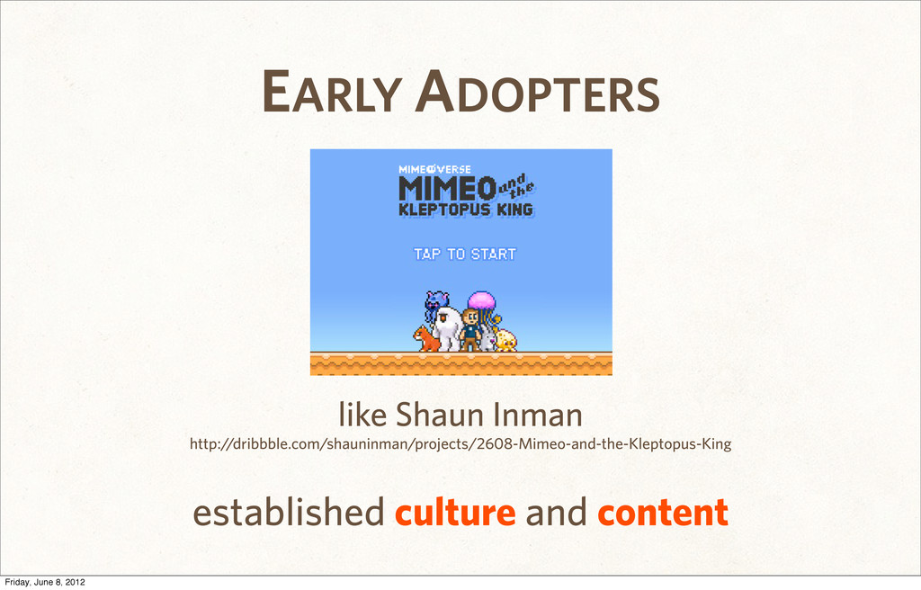 established culture and content EARLY ADOPTERS ...