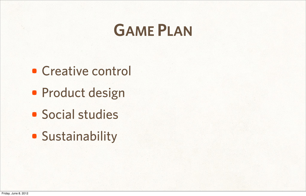 GAME PLAN • Creative control • Product design •...