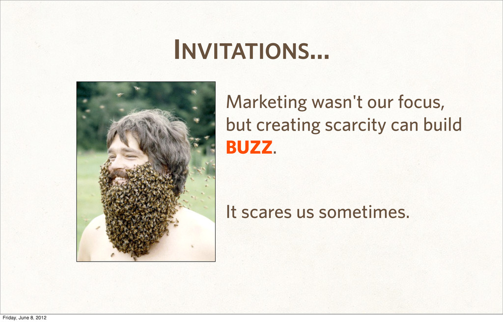 INVITATIONS... Marketing wasn't our focus, but ...