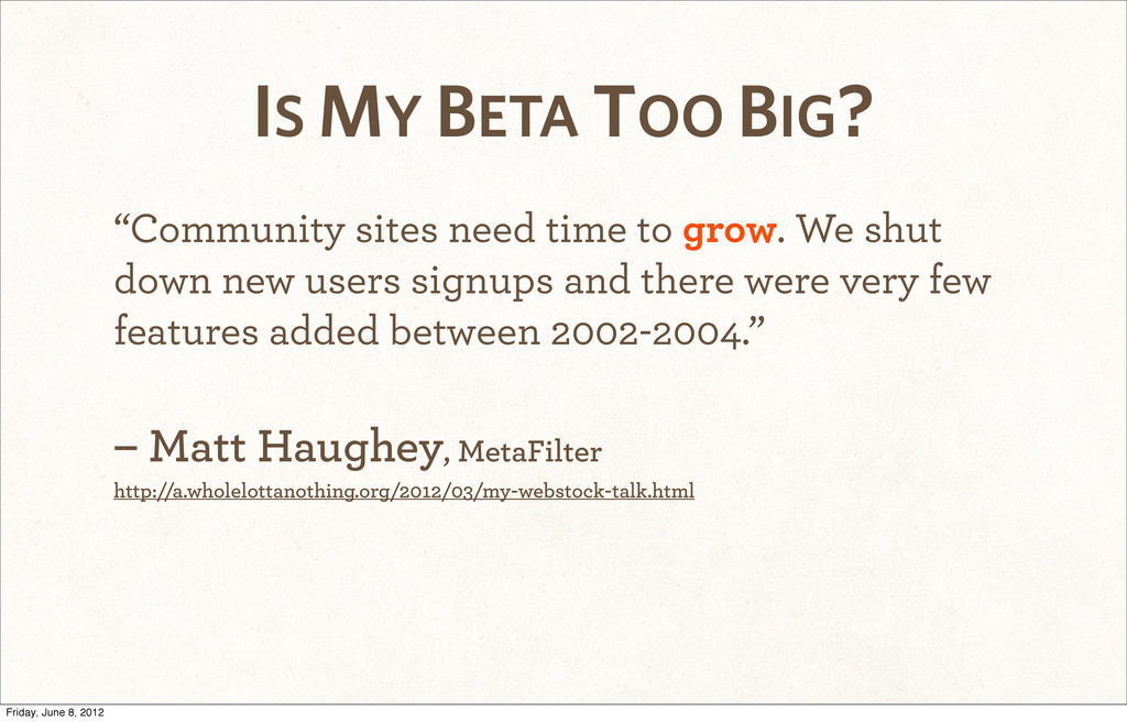 """Community sites need time to grow. We shut dow..."