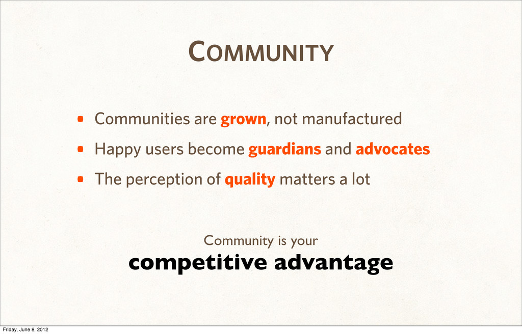 COMMUNITY • Communities are grown, not manufact...
