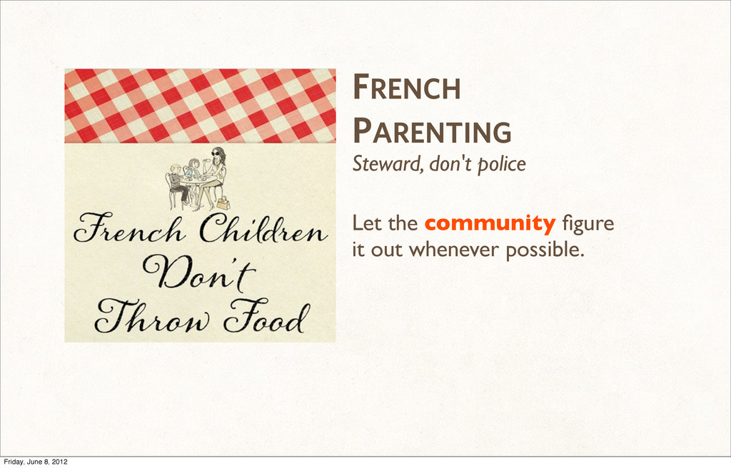 FRENCH PARENTING Steward, don't police Let the ...