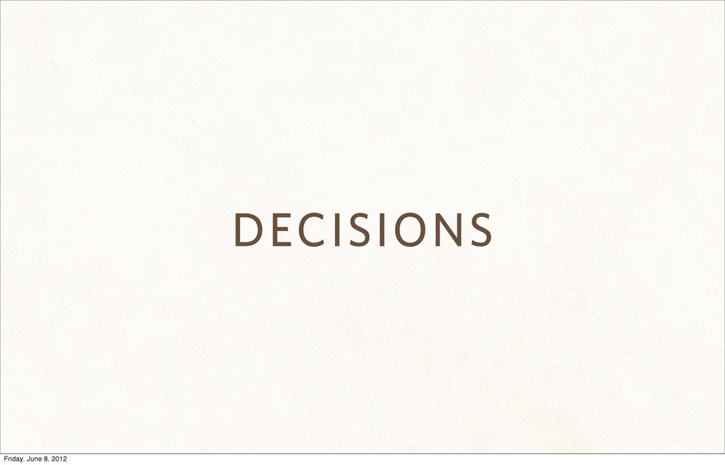 DECISIONS Friday, June 8, 2012