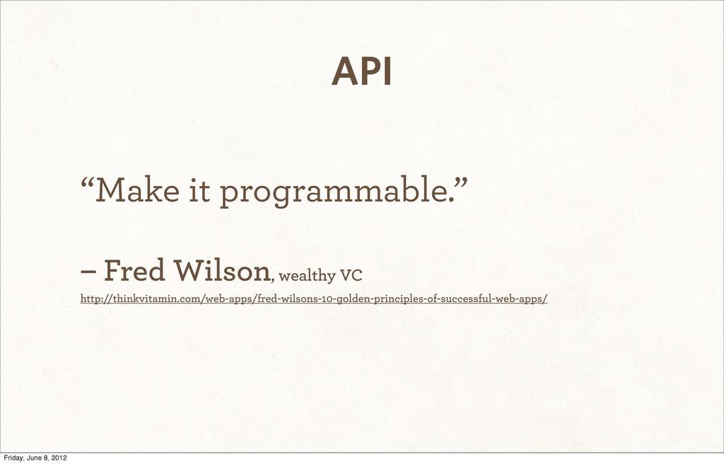"""""""Make it programmable."""" – Fred Wilson, wealthy ..."""