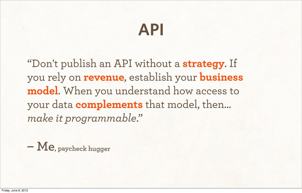 """API """"Don't publish an API without a strategy. I..."""