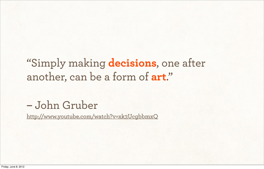 """Simply making decisions, one after another, ca..."