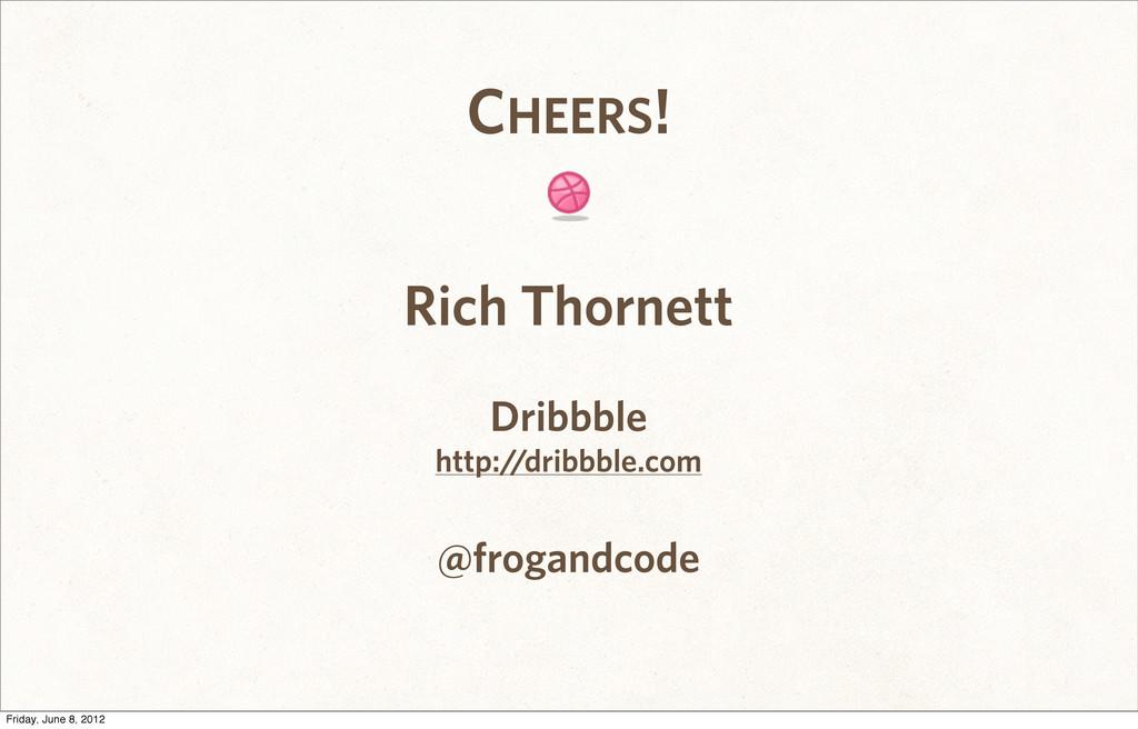 CHEERS! Rich Thornett Dribbble http://dribbble....
