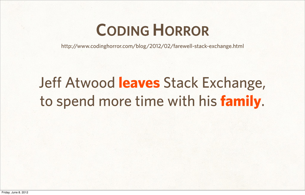 CODING HORROR Jeff Atwood leaves Stack Exchange...