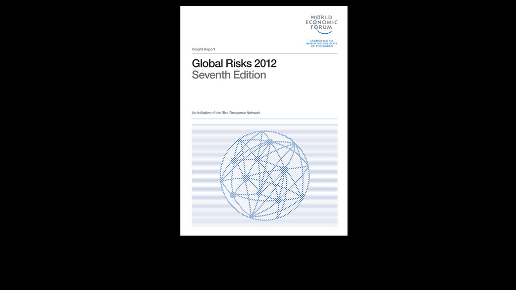 Global Risks 2012 Seventh Edition An Initiative...