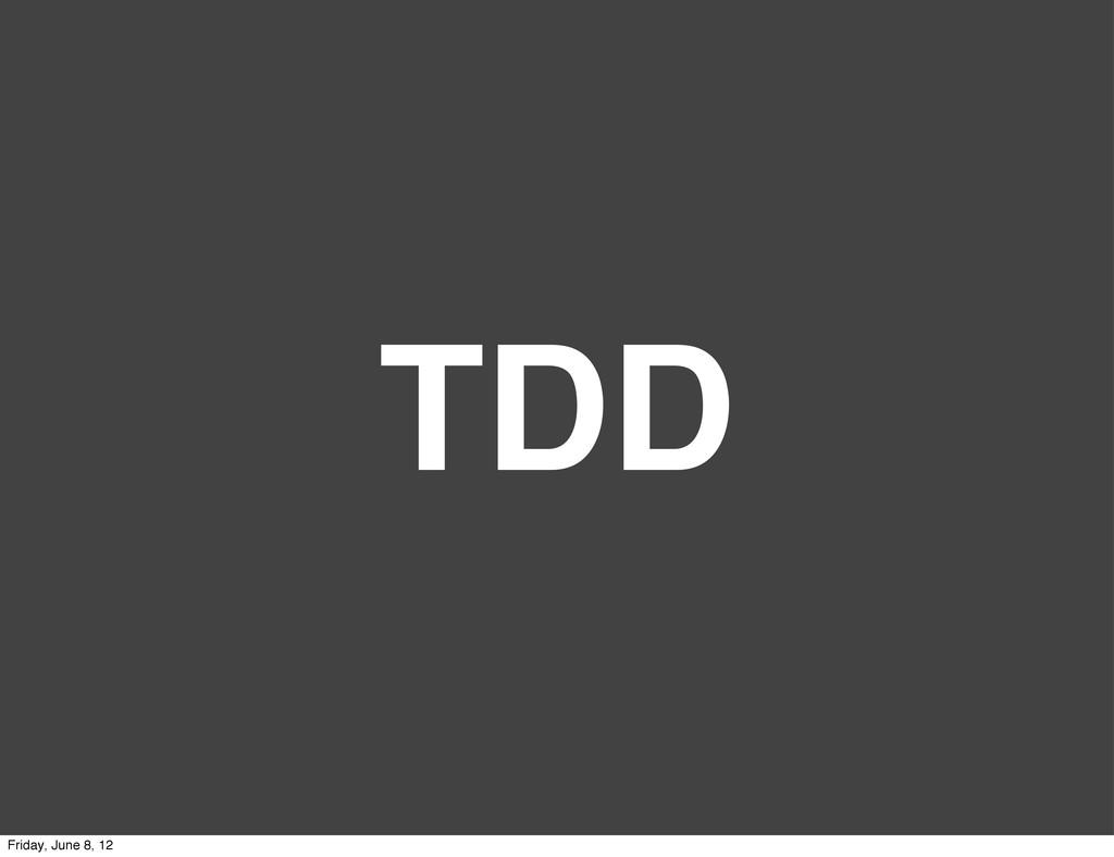 TDD Friday, June 8, 12