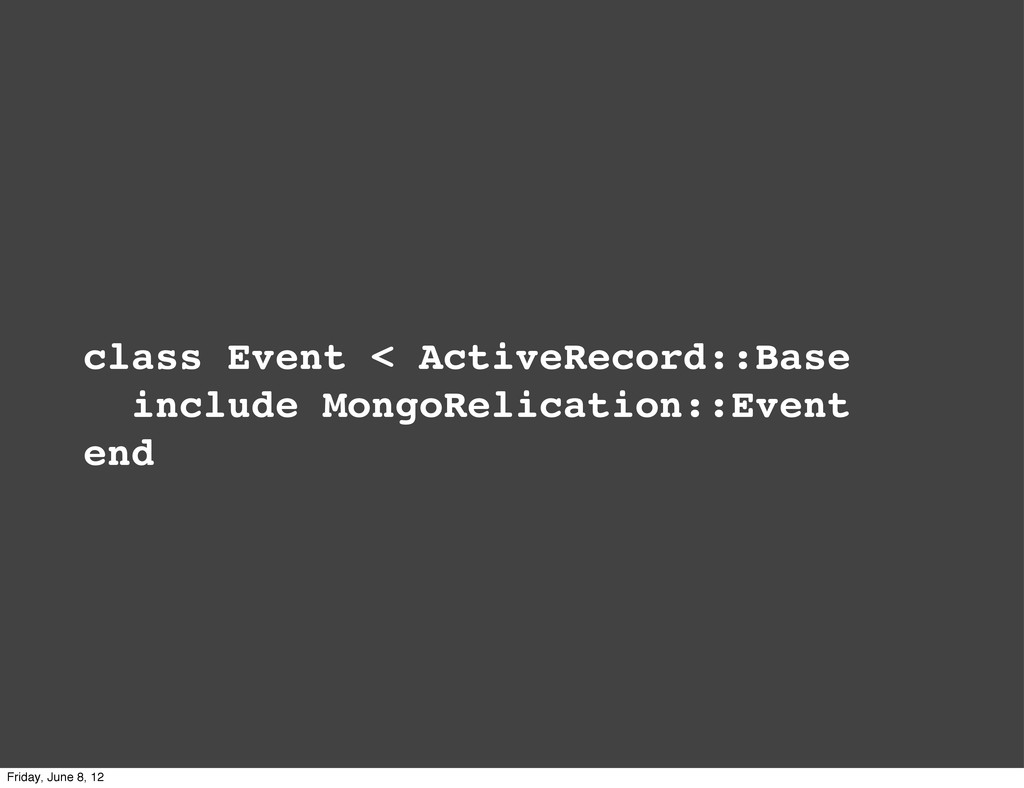 class Event < ActiveRecord::Base include MongoR...