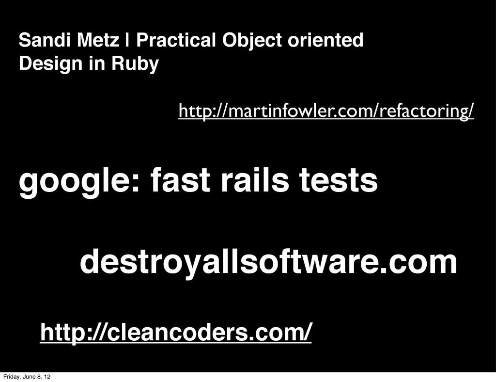 google: fast rails tests destroyallsoftware.com...