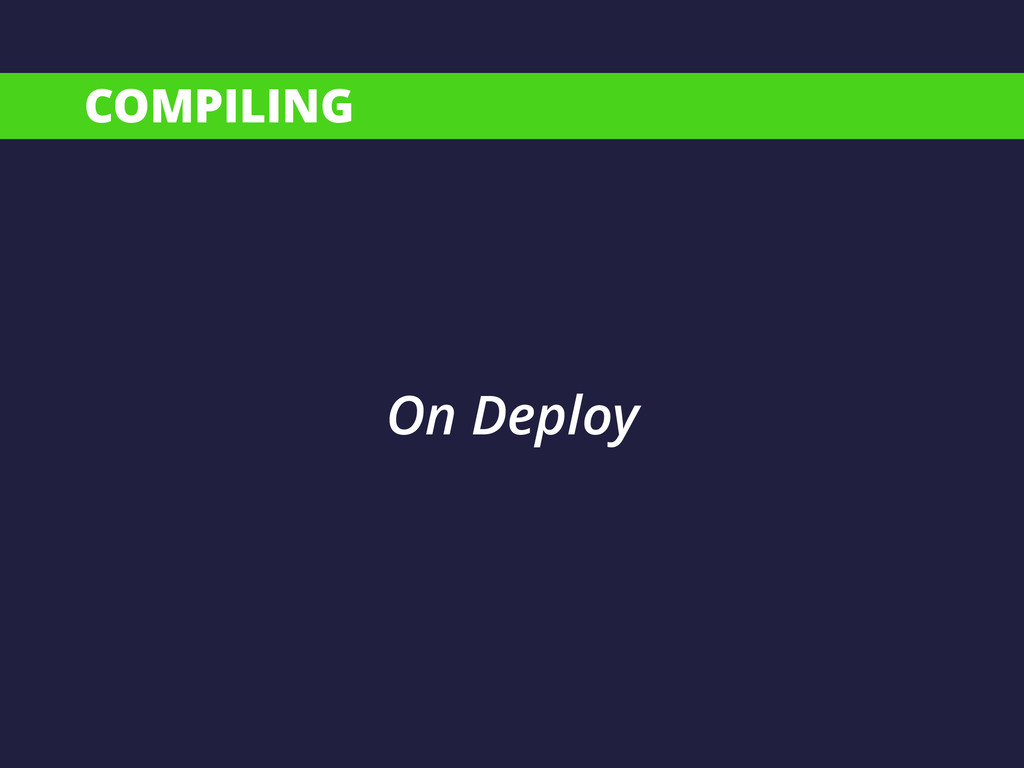 COMPILING On Deploy