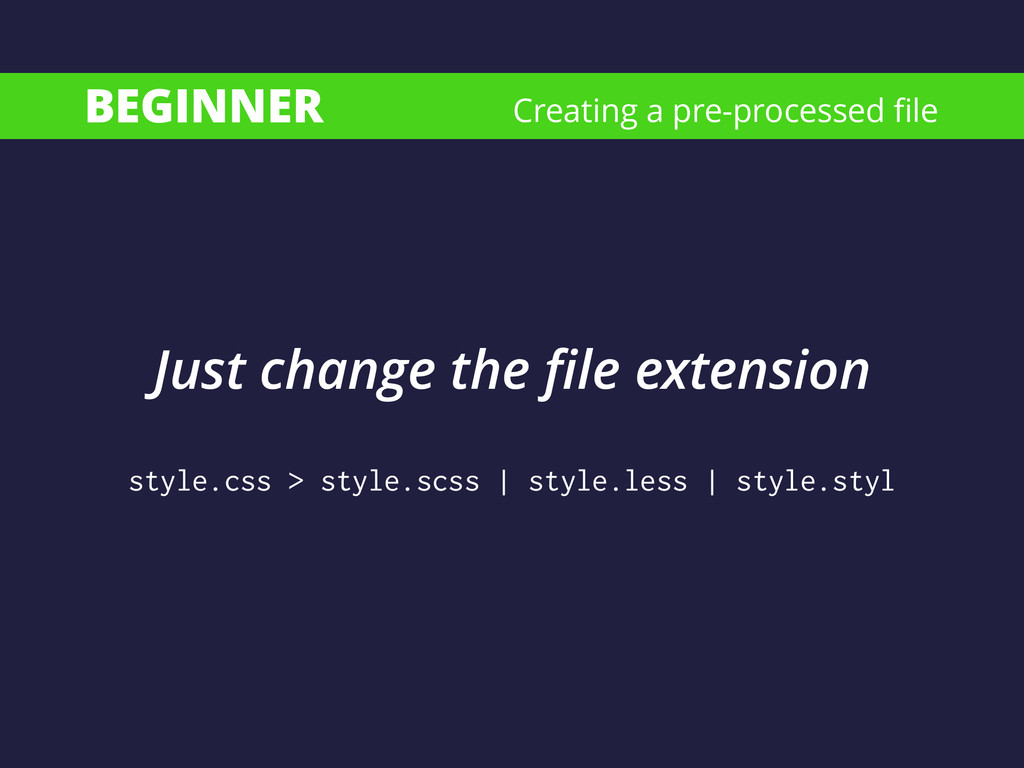 BEGINNER style.css > style.scss | style.less | ...