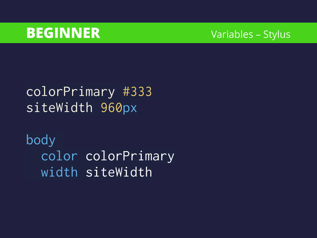 BEGINNER colorPrimary #333 siteWidth 960px ! bo...