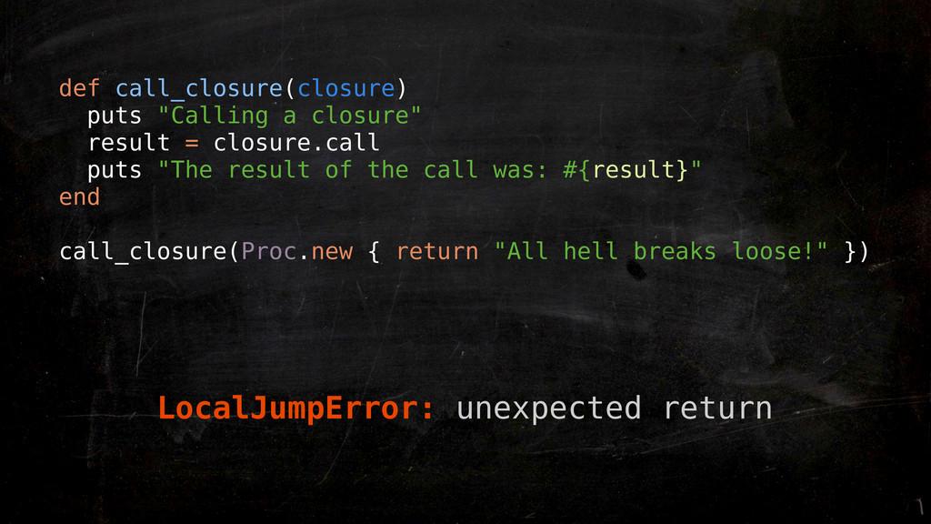 LocalJumpError: unexpected return def call_clos...