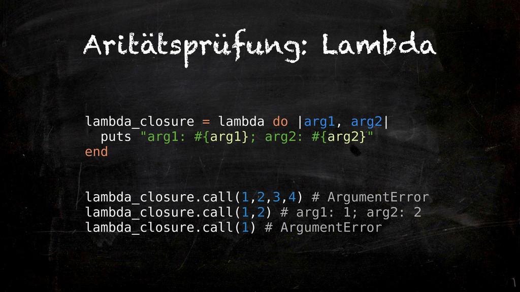 "lambda_closure = lambda do |arg1, arg2| puts ""a..."