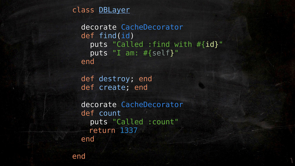 class DBLayer decorate CacheDecorator def find(...
