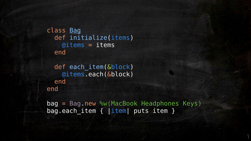class Bag def initialize(items) @items = items ...