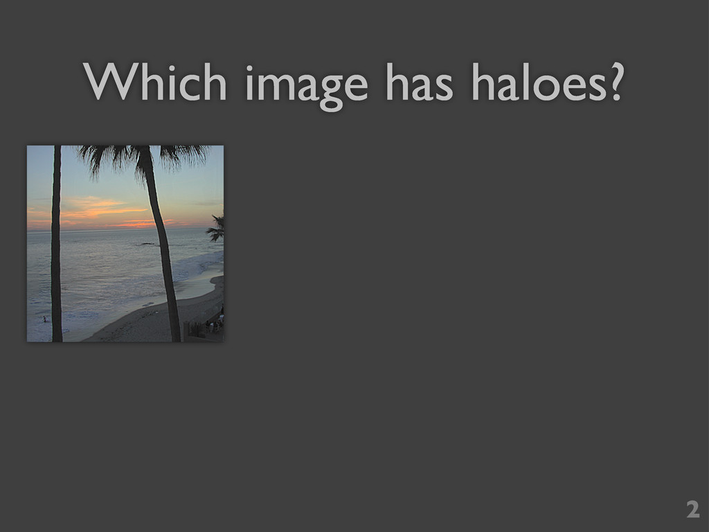 Which image has haloes? 2