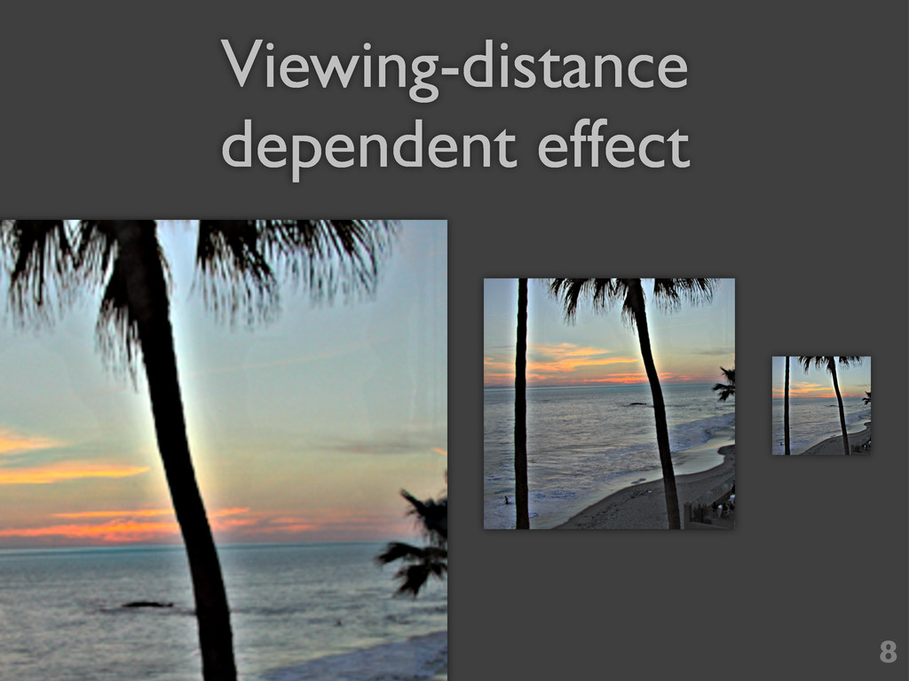 Viewing-distance dependent effect 8