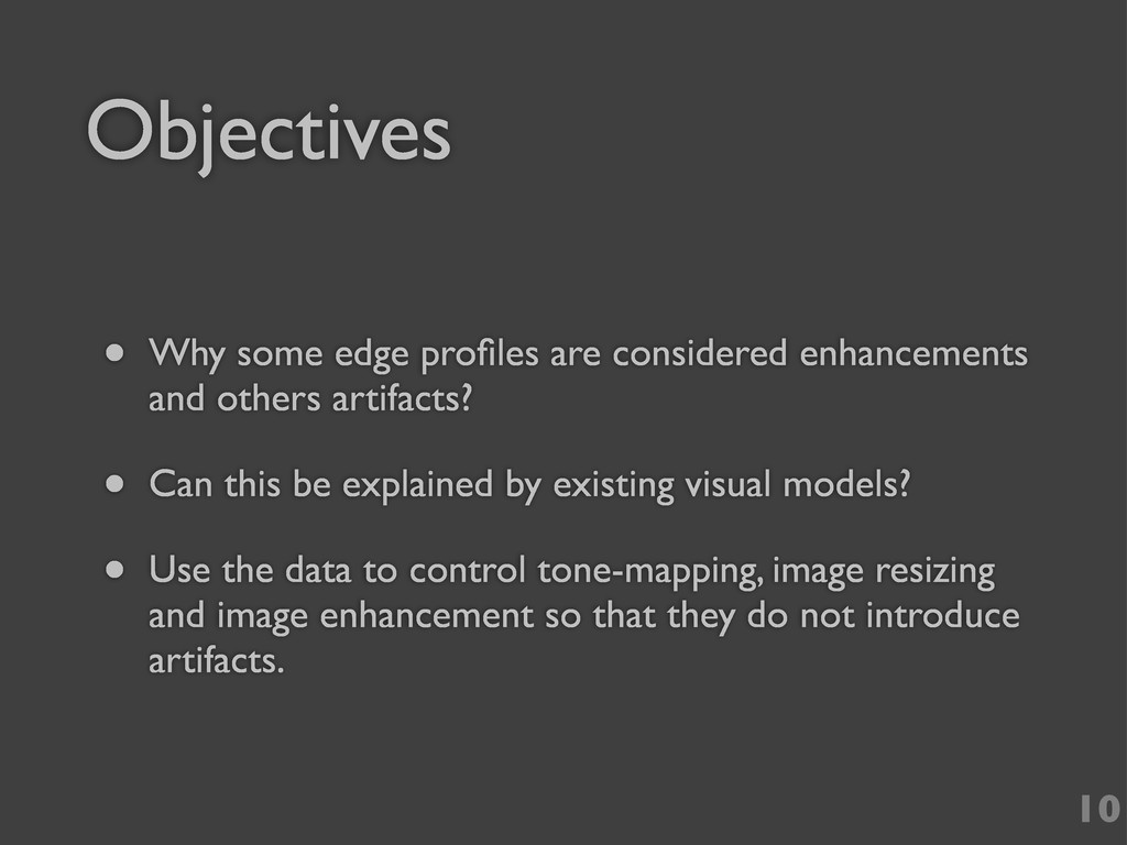 Objectives • Why some edge profiles are consider...