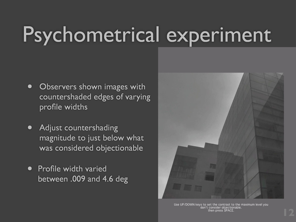 Psychometrical experiment • Observers shown ima...