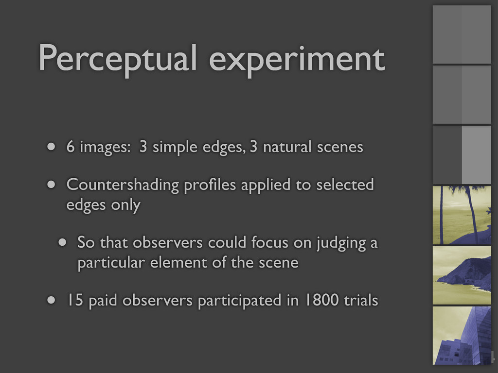 14 Perceptual experiment • 6 images: 3 simple e...