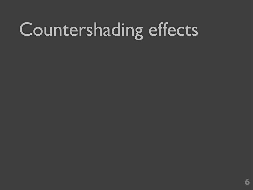 Countershading effects 6
