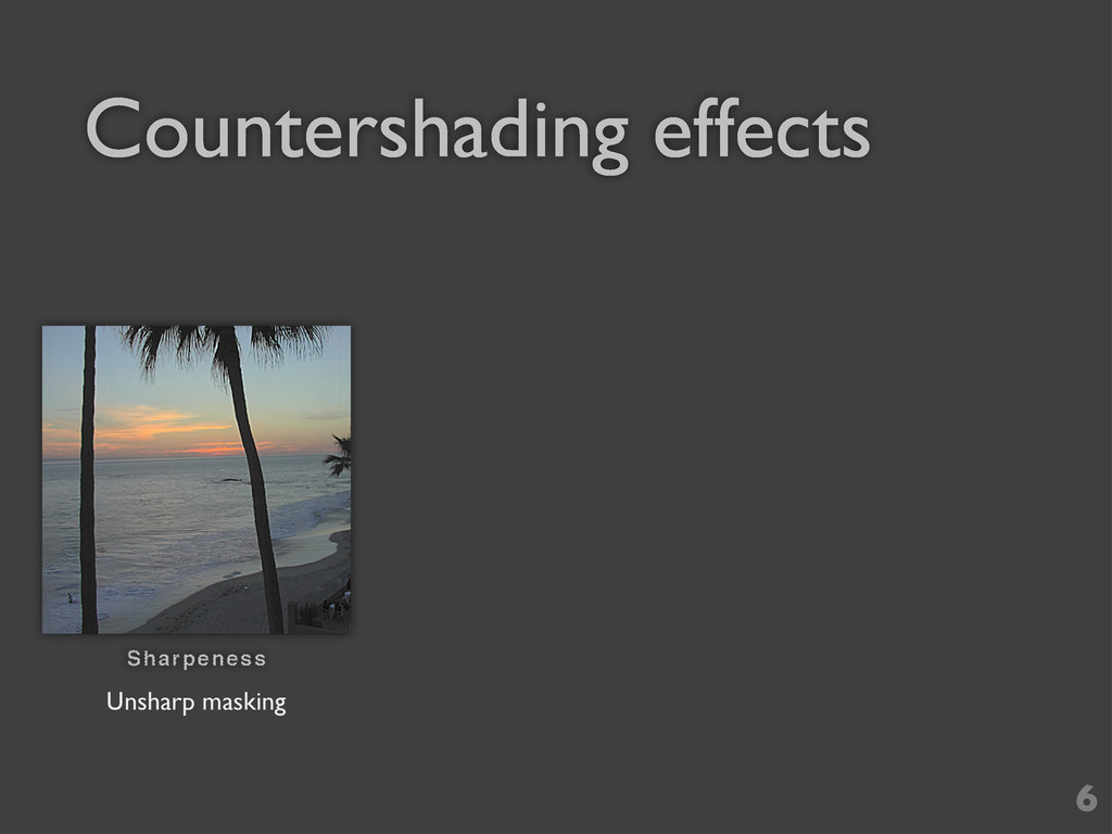 Countershading effects 6 Unsharp masking