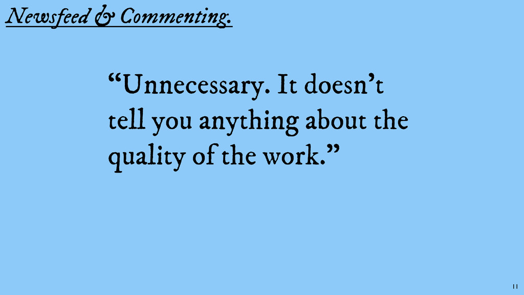 """Newsfeed & Commenting. """"Unnecessary. It doesn't..."""