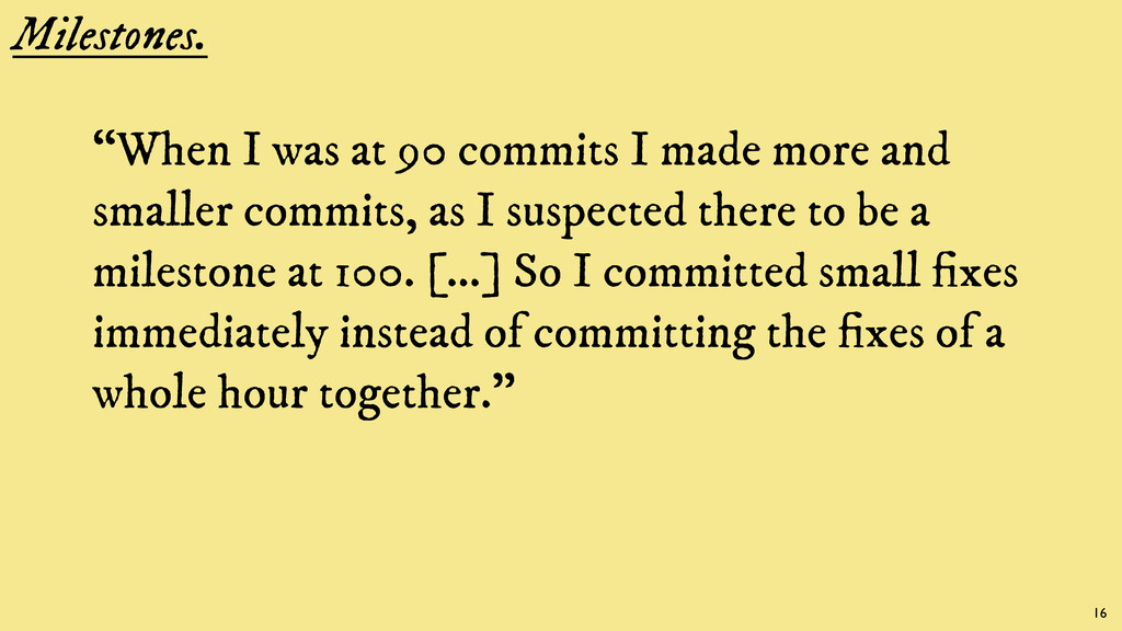 """Milestones. """"When I was at 90 commits I made mo..."""