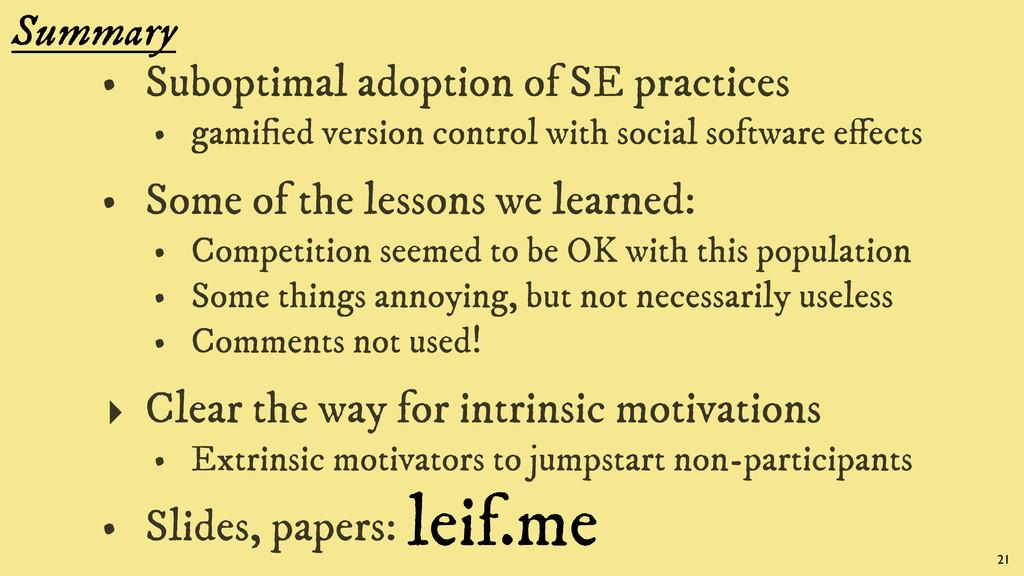 Summary • Suboptimal adoption of SE practices •...