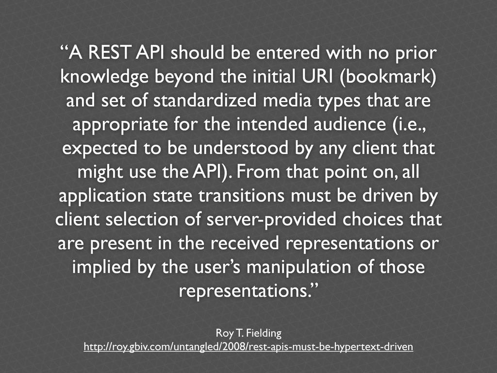 """A REST API should be entered with no prior kno..."