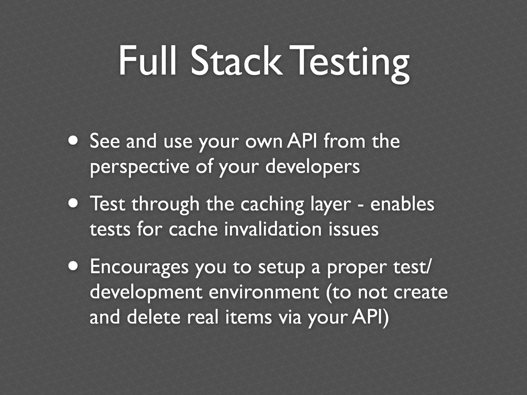Full Stack Testing • See and use your own API f...