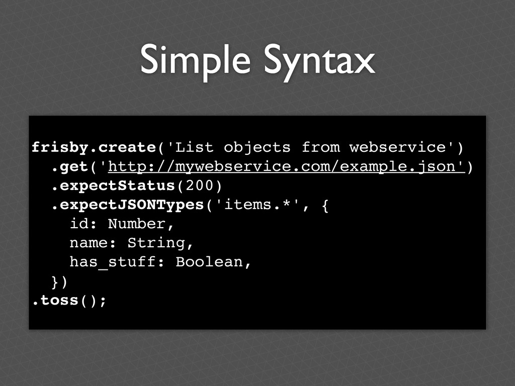Simple Syntax frisby.create('List objects from ...