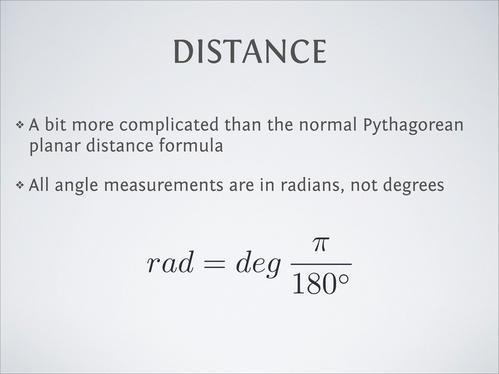 DISTANCE ❖ A bit more complicated than the norm...