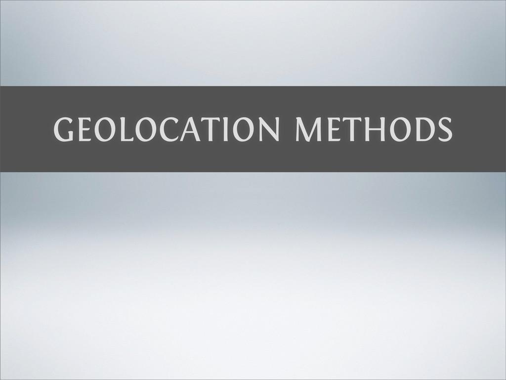 GEOLOCATION METHODS