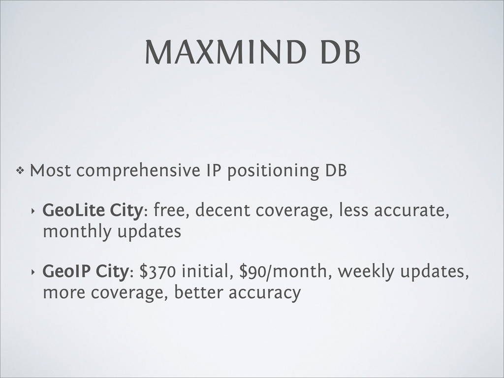 MAXMIND DB ❖ Most comprehensive IP positioning ...